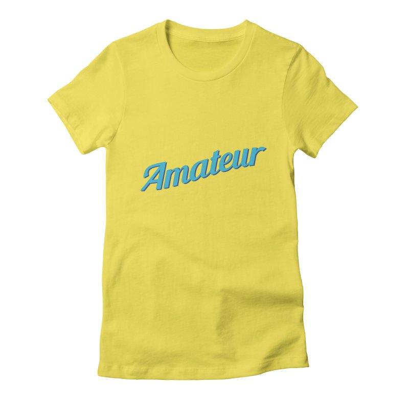 Amateur Women's T-Shirt by MaroDek's Artist Shop