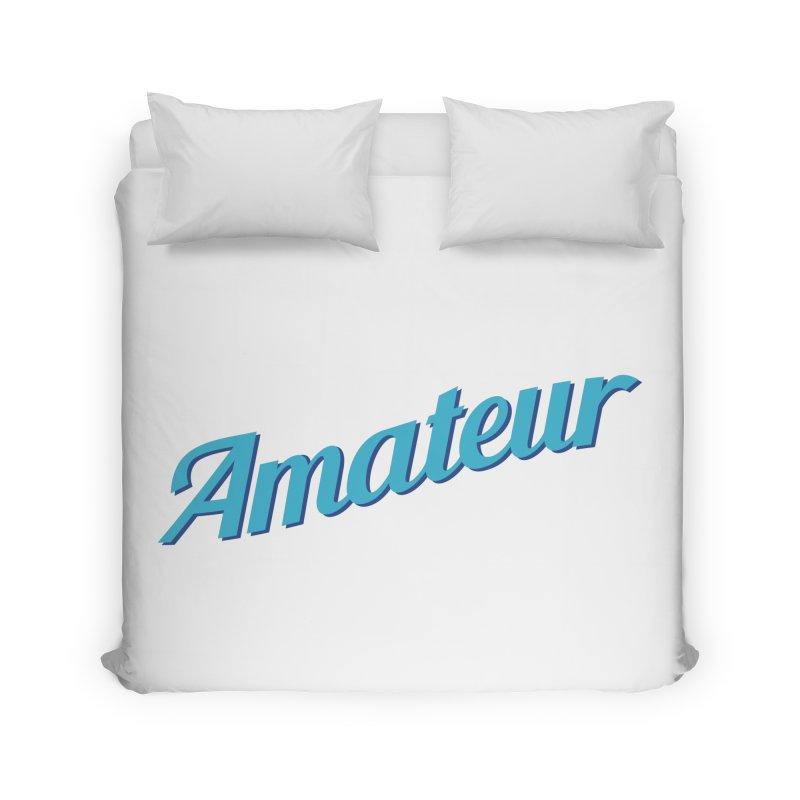 Amateur Home Duvet by MaroDek's Artist Shop