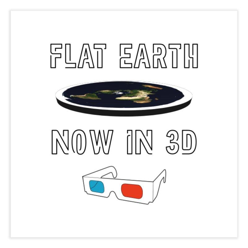 Flat Earth Now In 3D Home Fine Art Print by MaroDek's Artist Shop