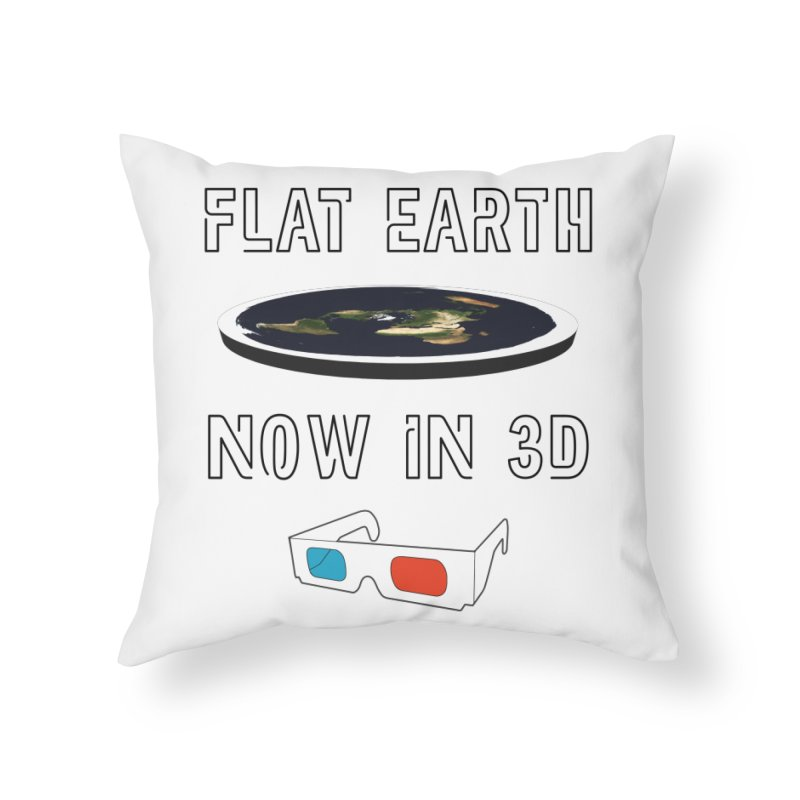 Flat Earth Now In 3D Home Throw Pillow by MaroDek's Artist Shop