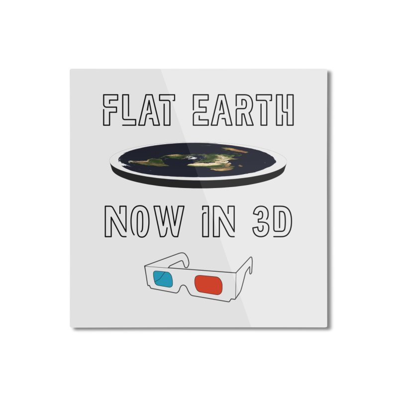 Flat Earth Now In 3D Home Mounted Aluminum Print by MaroDek's Artist Shop