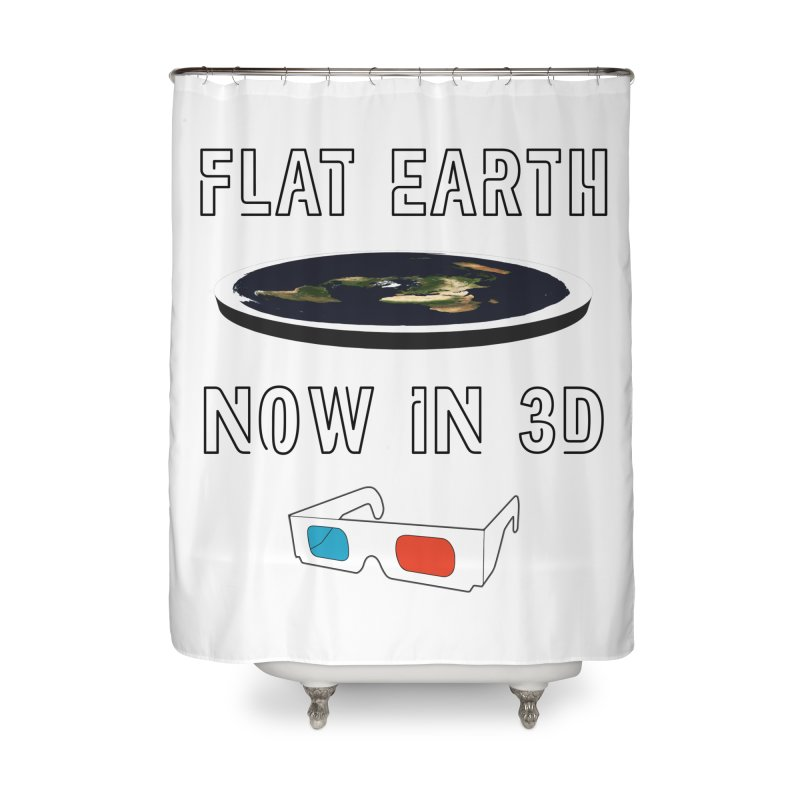 Flat Earth Now In 3D Home Shower Curtain by MaroDek's Artist Shop