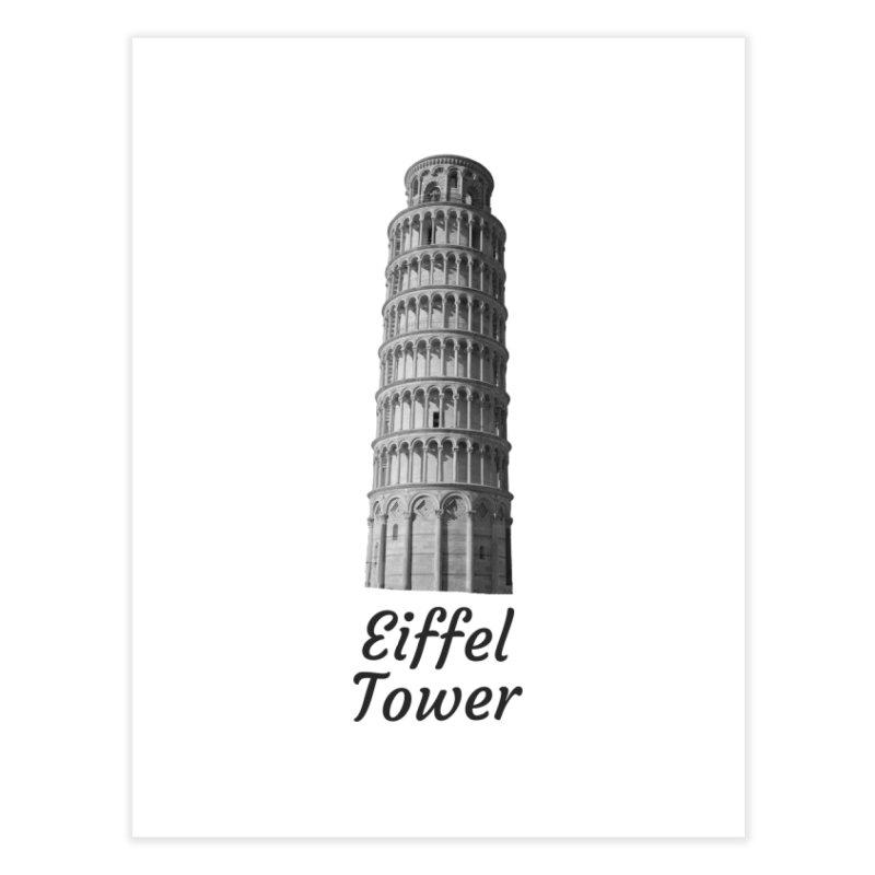 Eiffel Tower of Pisa Home Fine Art Print by MaroDek's Artist Shop