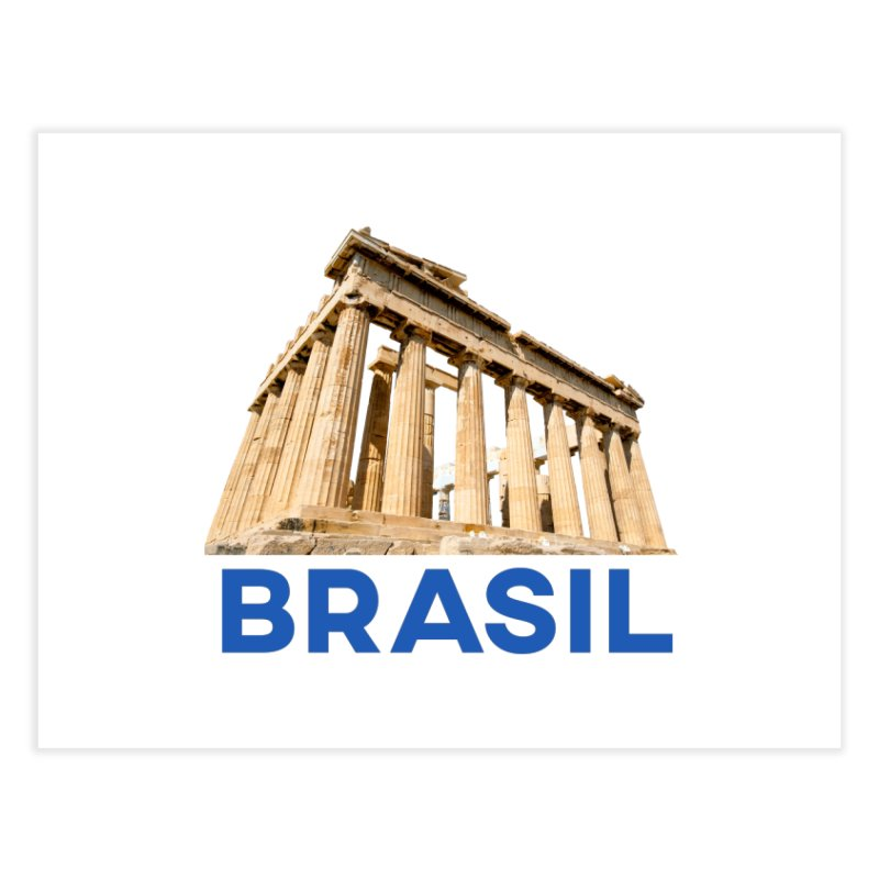 Brasil Parthenon Home Fine Art Print by MaroDek's Artist Shop