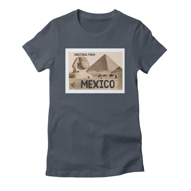 Greetings From Gizah Mexico Women's T-Shirt by MaroDek's Artist Shop