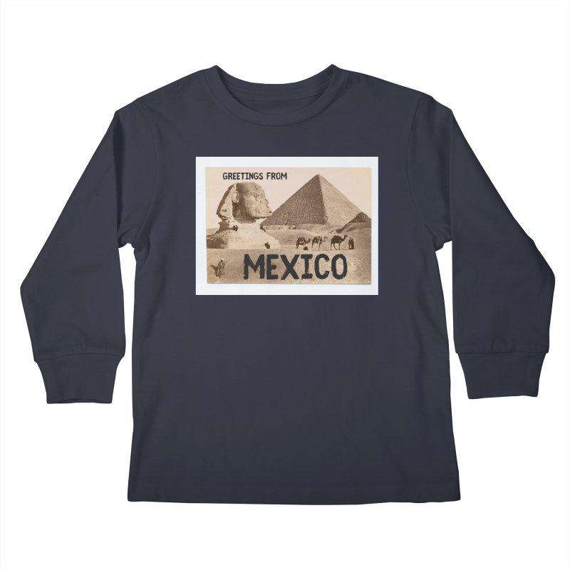 Greetings From Gizah Mexico Kids Longsleeve T-Shirt by MaroDek's Artist Shop