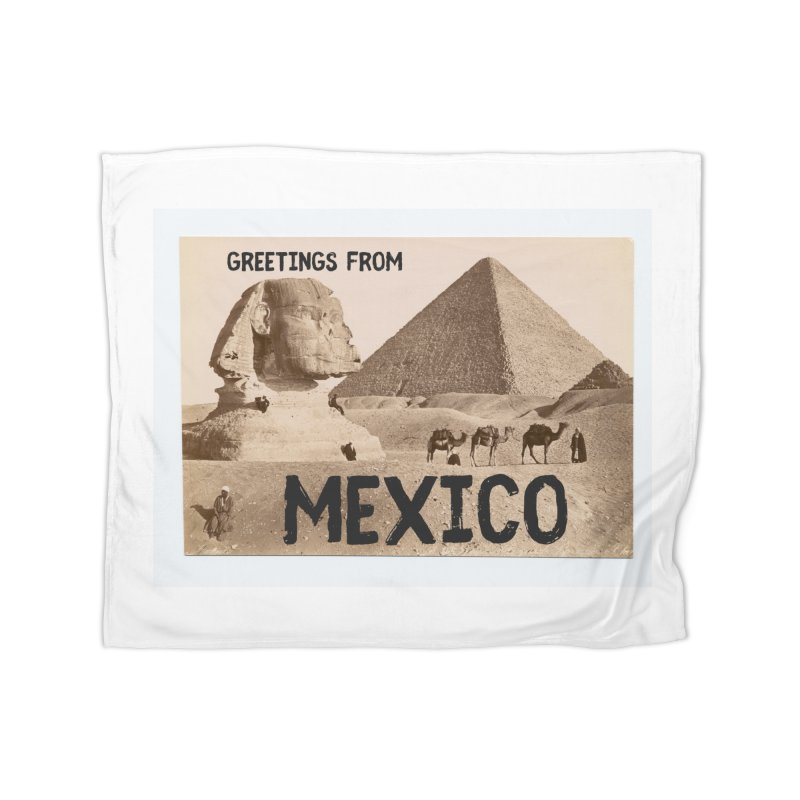 Greetings From Gizah Mexico Home Blanket by MaroDek's Artist Shop