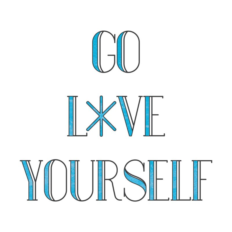 Go Love Yourself Men's T-Shirt by MaroDek's Artist Shop