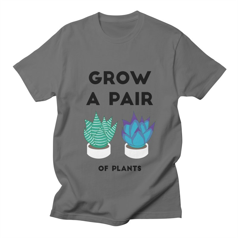 Grow A Pair Men's T-Shirt by MaroDek's Artist Shop
