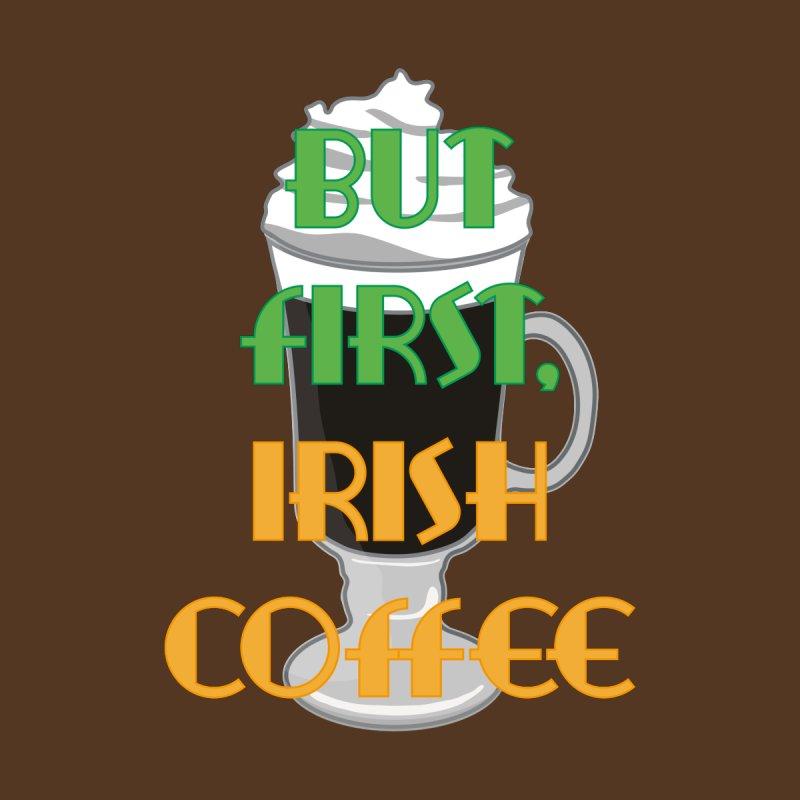 But first, Irish coffee Men's T-Shirt by MaroDek's Artist Shop