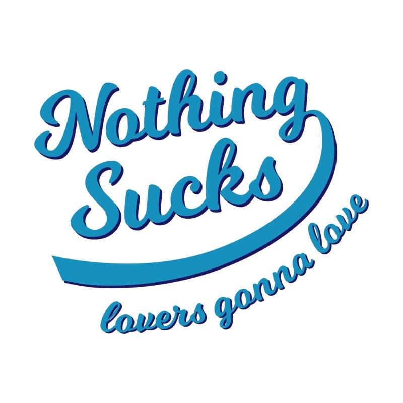Nothing Sucks Men's T-Shirt by MaroDek's Artist Shop