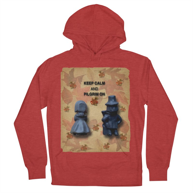 Keep Calm And Pilgrim On Women's French Terry Pullover Hoody by Maryheartworks's Artist Shop