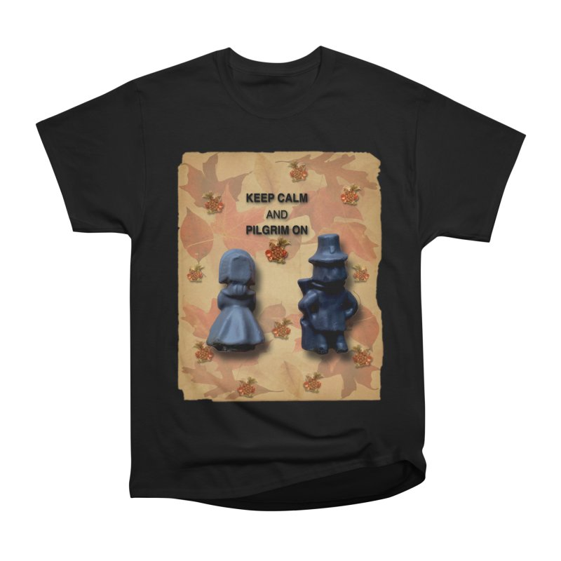Keep Calm And Pilgrim On Men's Heavyweight T-Shirt by Maryheartworks's Artist Shop