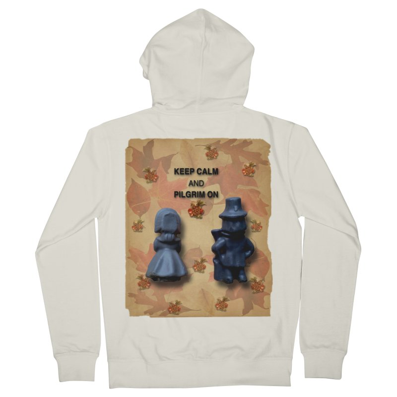 Keep Calm And Pilgrim On Women's French Terry Zip-Up Hoody by Maryheartworks's Artist Shop