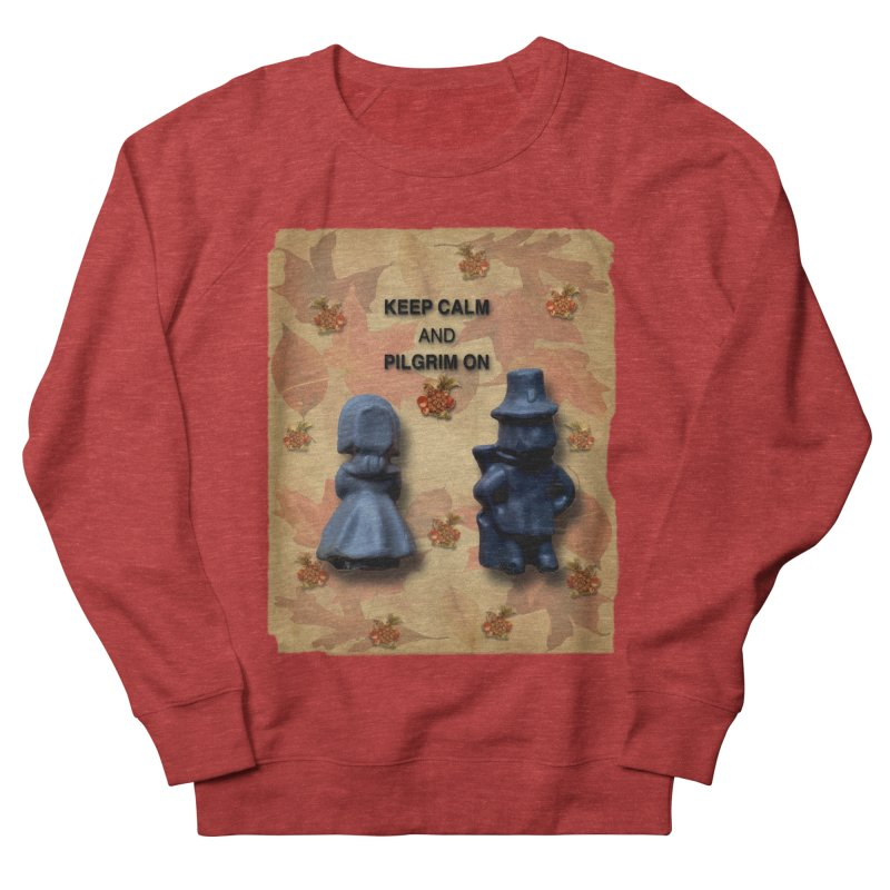 Keep Calm And Pilgrim On Men's French Terry Sweatshirt by Maryheartworks's Artist Shop