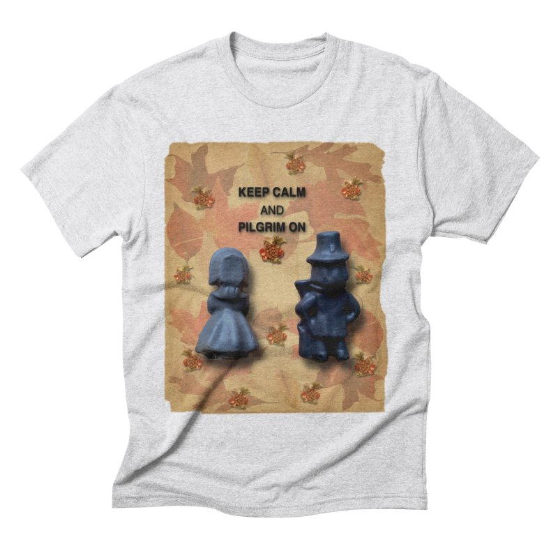Keep Calm And Pilgrim On Men's Triblend T-Shirt by Maryheartworks's Artist Shop