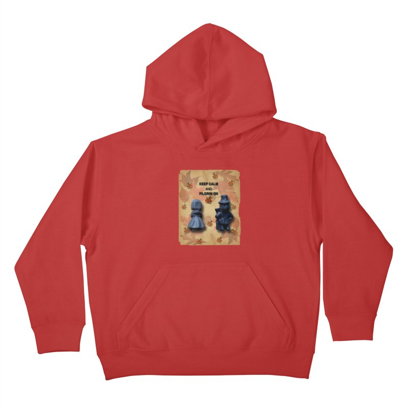 Keep Calm And Pilgrim On Kids Pullover Hoody by Maryheartworks's Artist Shop