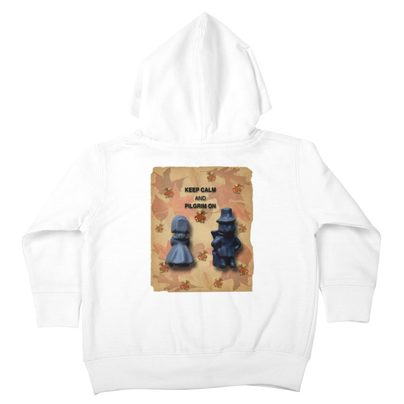 Keep Calm And Pilgrim On Kids Toddler Zip-Up Hoody by Maryheartworks's Artist Shop