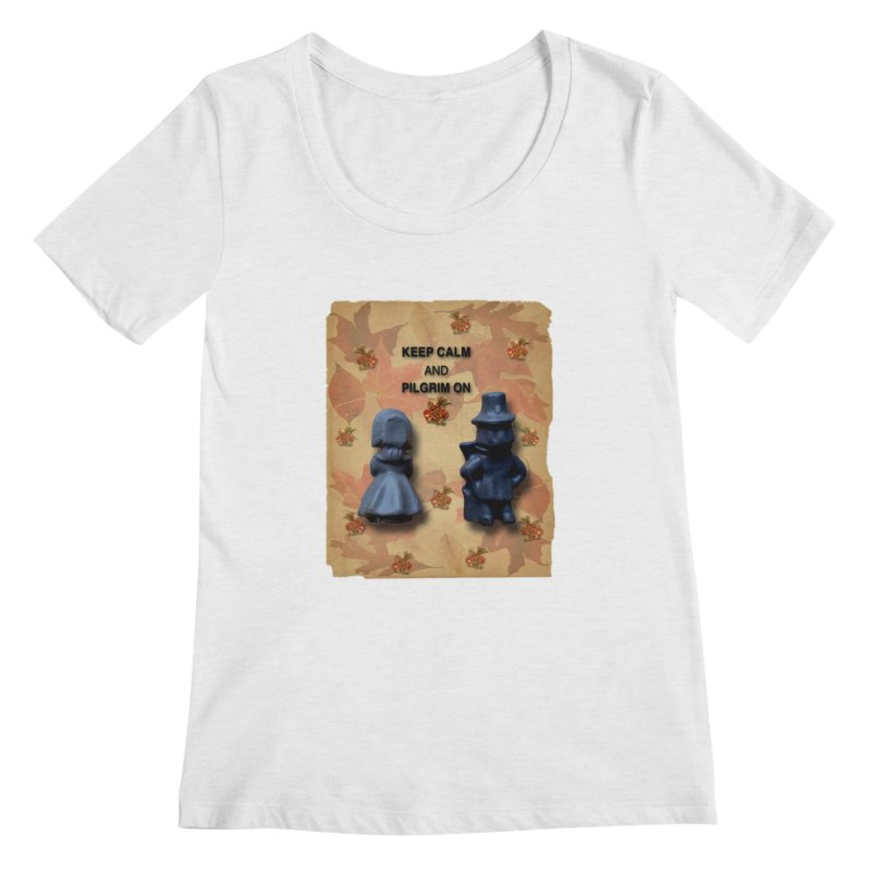 Keep Calm And Pilgrim On Women's Regular Scoop Neck by Maryheartworks's Artist Shop