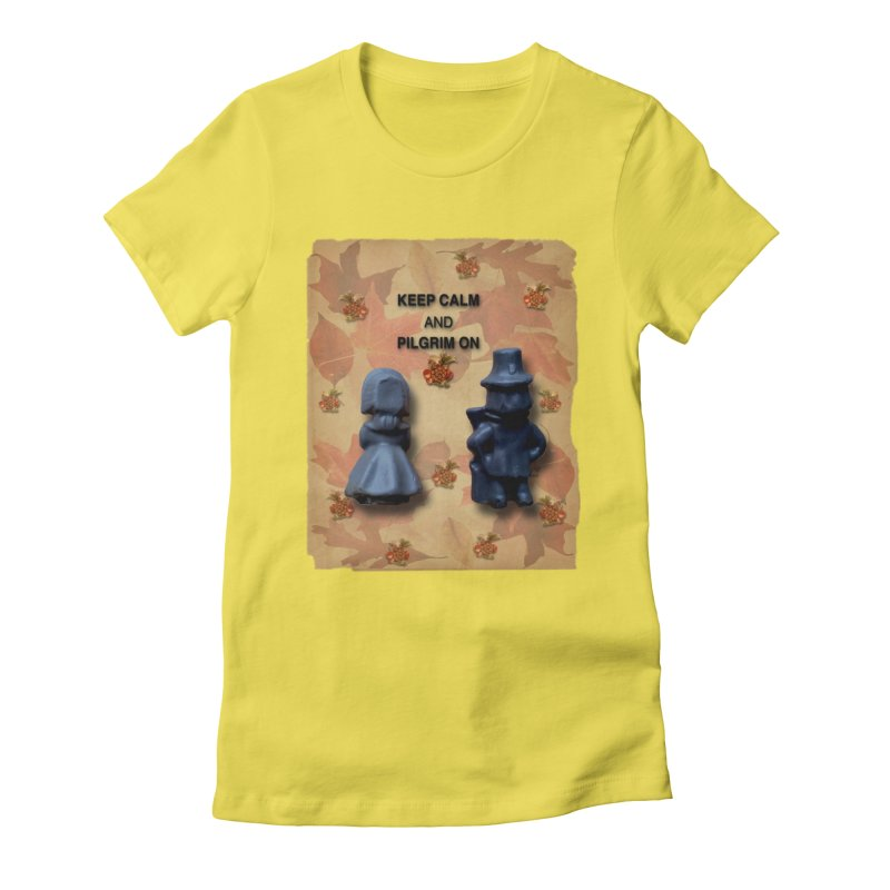 Keep Calm And Pilgrim On Women's Fitted T-Shirt by Maryheartworks's Artist Shop