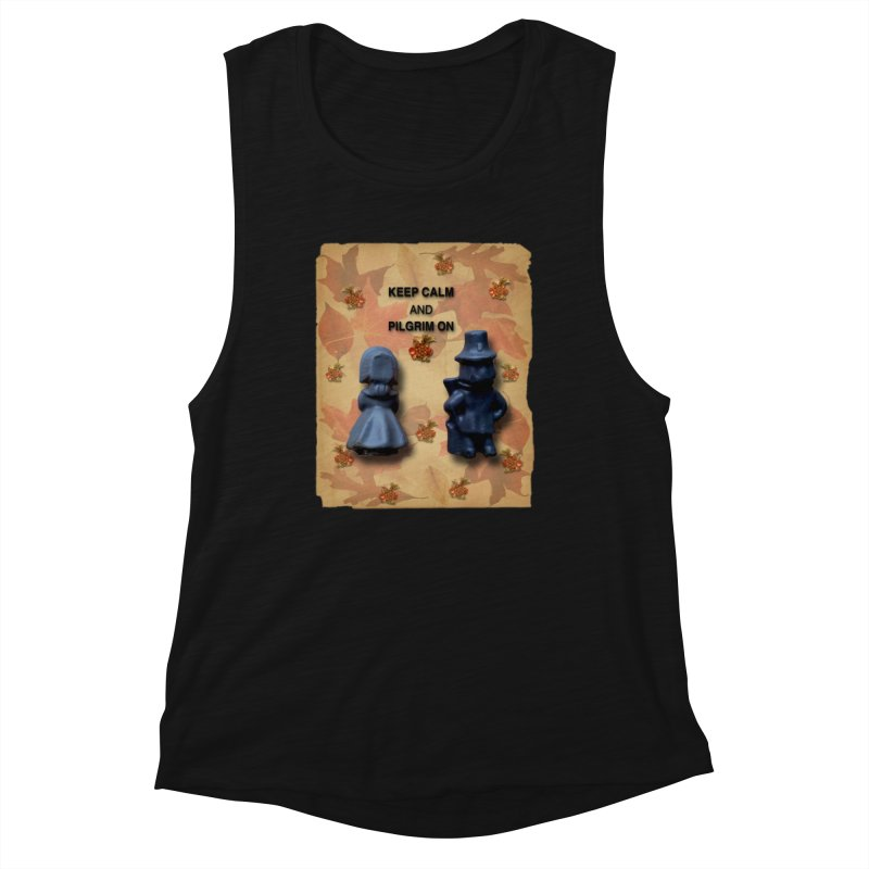 Keep Calm And Pilgrim On Women's Tank by Maryheartworks's Artist Shop