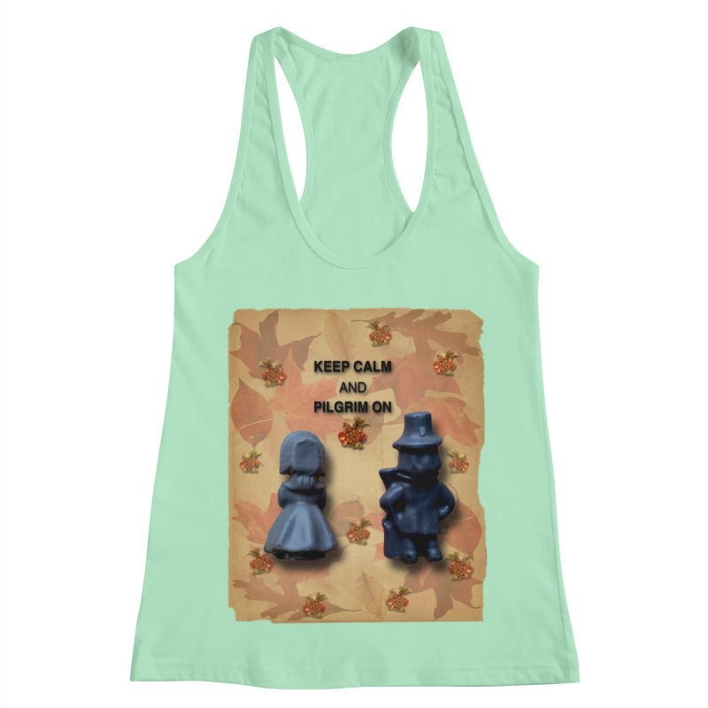 Keep Calm And Pilgrim On Women's Racerback Tank by Maryheartworks's Artist Shop