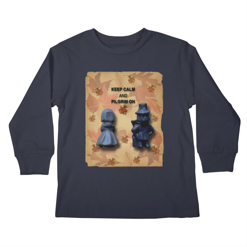 Keep Calm And Pilgrim On Kids Longsleeve T-Shirt by Maryheartworks's Artist Shop