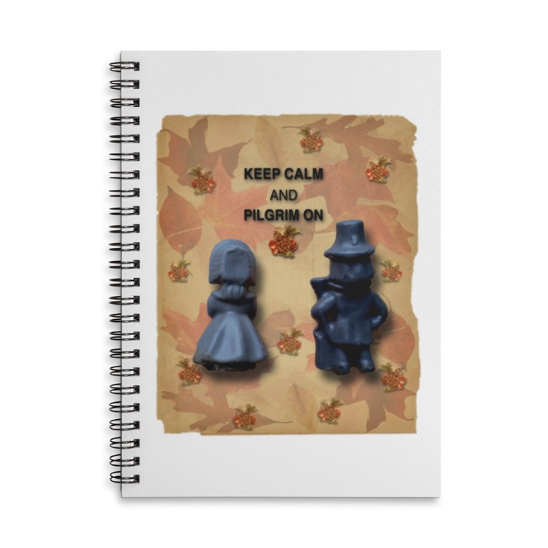 Keep Calm And Pilgrim On Accessories Lined Spiral Notebook by Maryheartworks's Artist Shop