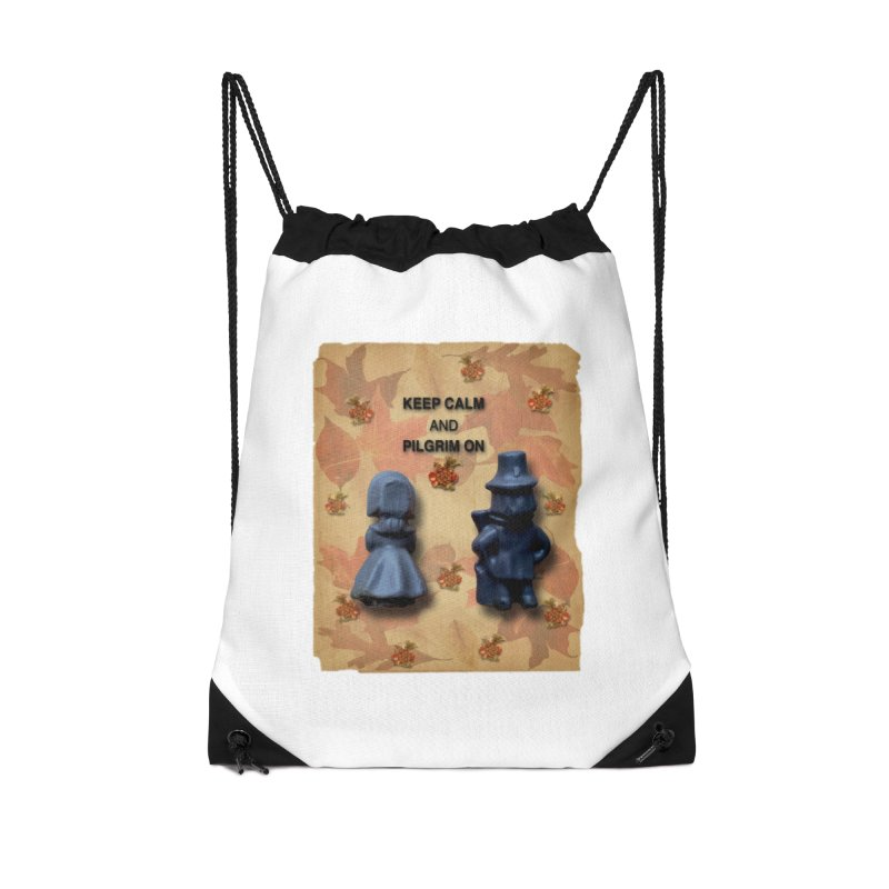 Keep Calm And Pilgrim On Accessories Drawstring Bag Bag by Maryheartworks's Artist Shop