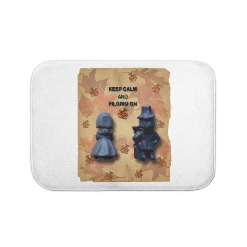 Keep Calm And Pilgrim On Home Bath Mat by Maryheartworks's Artist Shop
