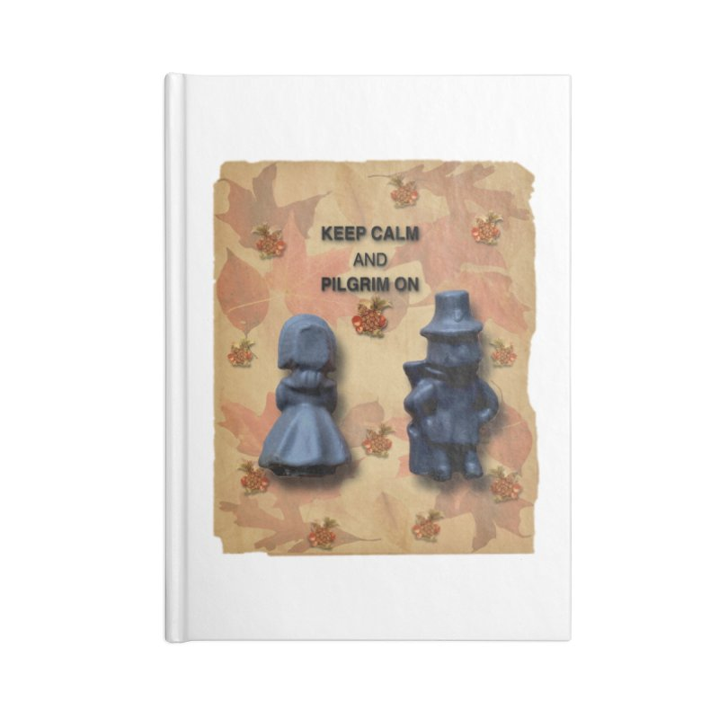 Keep Calm And Pilgrim On Accessories Notebook by Maryheartworks's Artist Shop