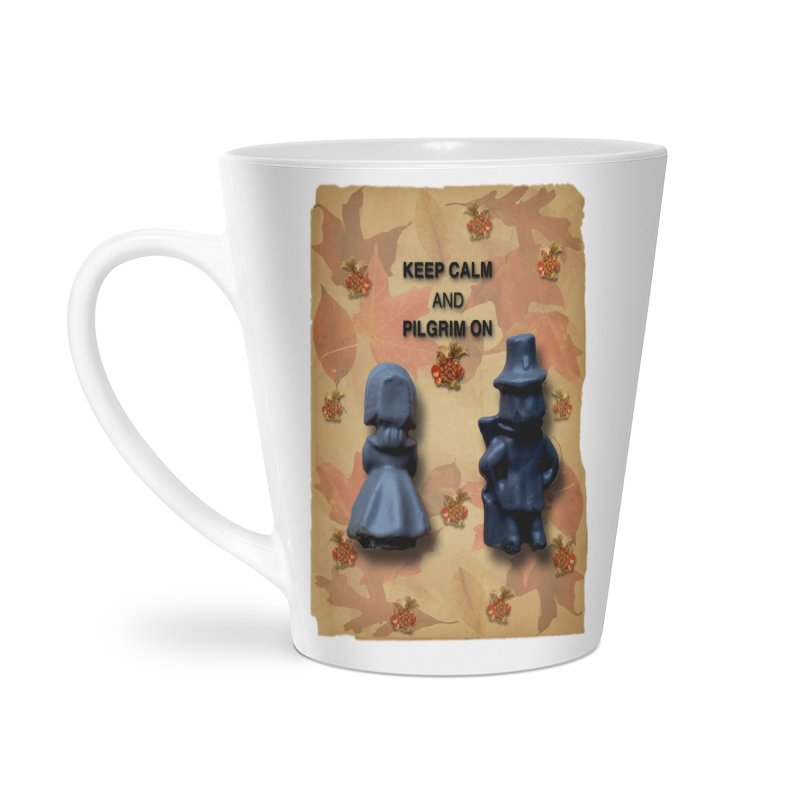 Keep Calm And Pilgrim On Accessories Latte Mug by Maryheartworks's Artist Shop