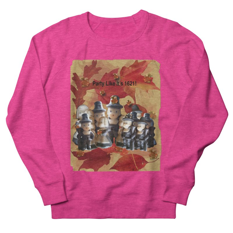 Party Like It's 1621! Women's French Terry Sweatshirt by Maryheartworks's Artist Shop
