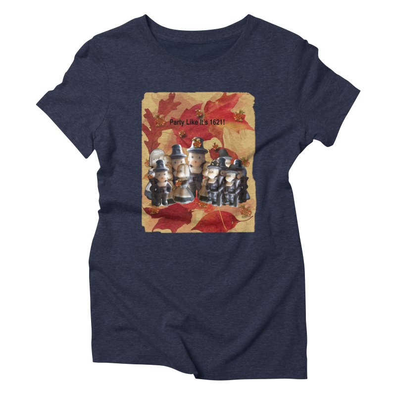 Party Like It's 1621! Women's Triblend T-Shirt by Maryheartworks's Artist Shop