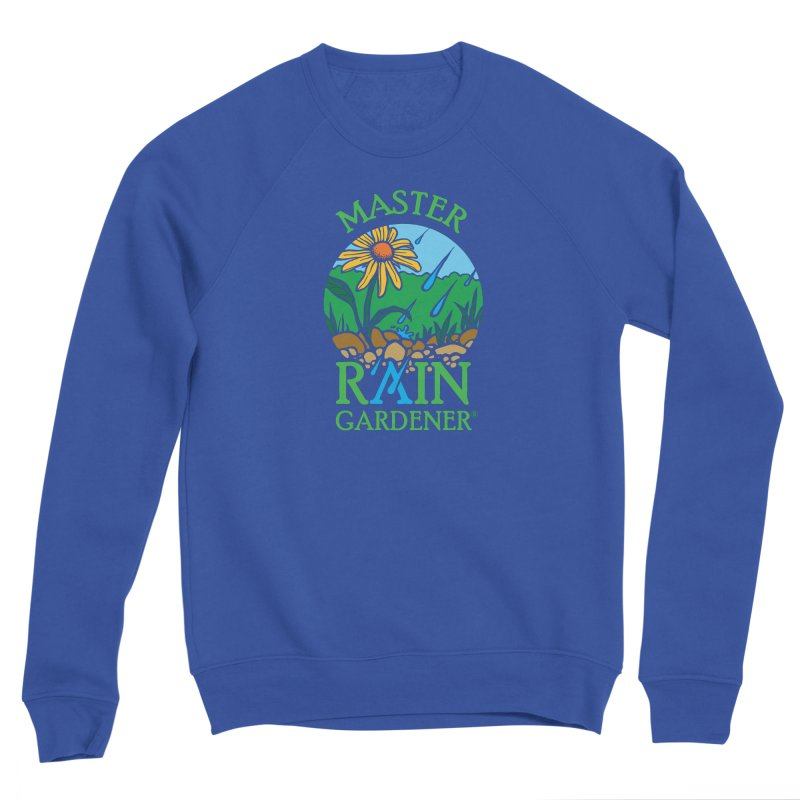Master Rain Gardener in Men's Sponge Fleece Sweatshirt Royal Blue by MasterRainGardener's Artist Shop