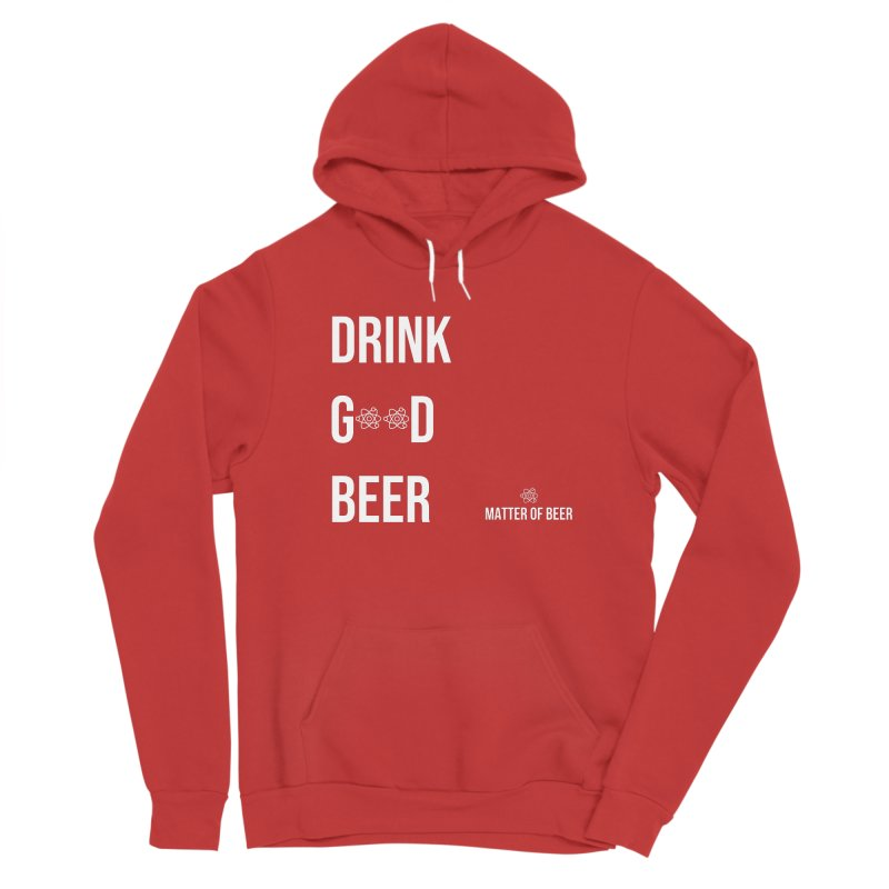 Drink Good Beer White Women's Pullover Hoody by Matter of Beer Shop