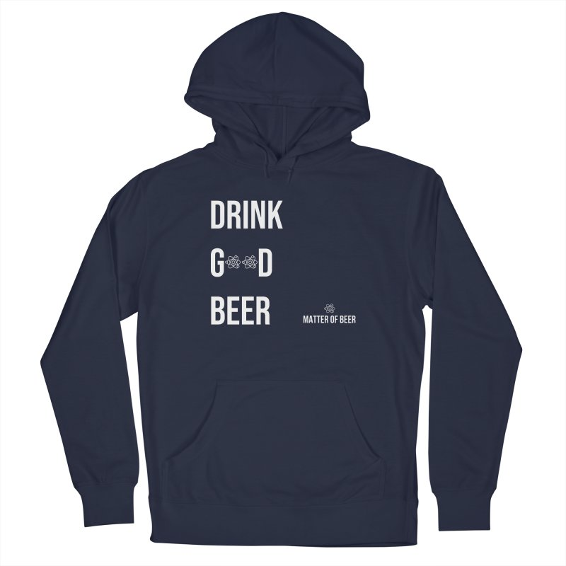 Drink Good Beer White Men's Pullover Hoody by Matter of Beer Shop
