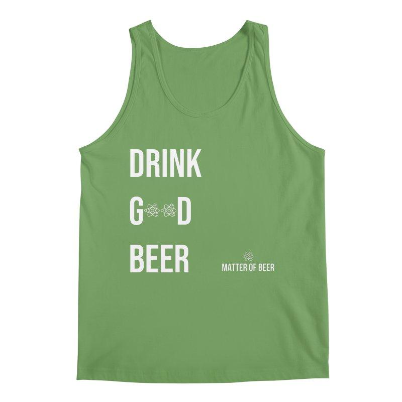 Drink Good Beer White Men's Tank by Matter of Beer Shop