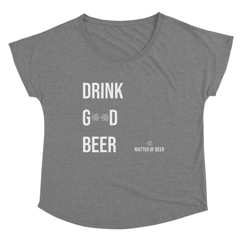 Drink Good Beer White Women's Scoop Neck by Matter of Beer Shop