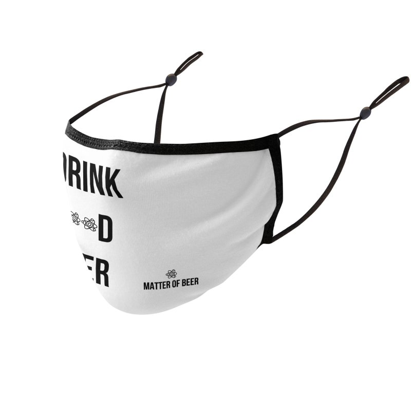 Drink Good Beer Black Accessories Face Mask by Matter of Beer Shop