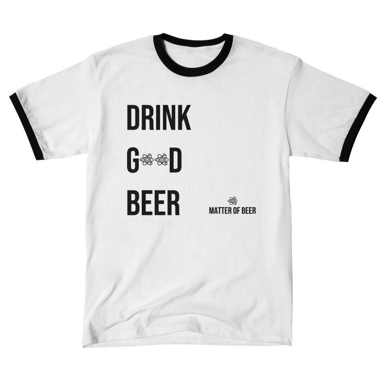 Drink Good Beer Black Men's T-Shirt by Matter of Beer Shop