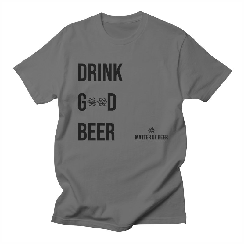 Drink Good Beer Black Men's T-Shirt by Matter of Beer Shop