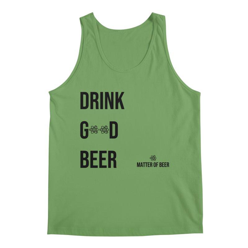 Drink Good Beer Black Men's Tank by Matter of Beer Shop