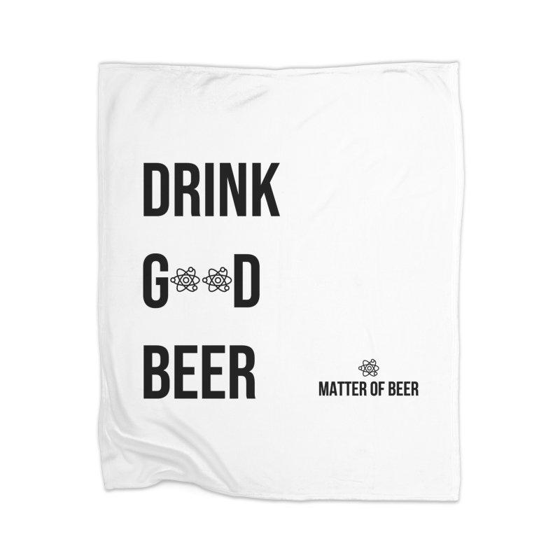 Drink Good Beer Black Home Blanket by Matter of Beer Shop