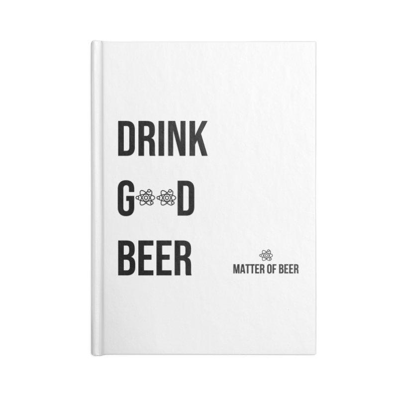 Drink Good Beer Black Accessories Notebook by Matter of Beer Shop