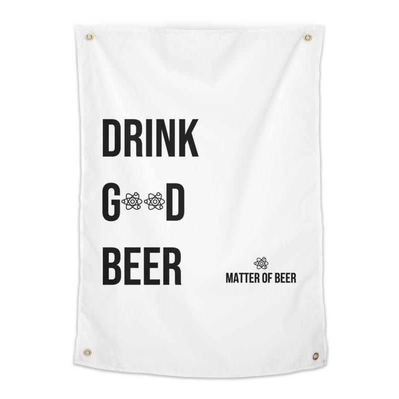 Drink Good Beer Black Home Tapestry by Matter of Beer Shop