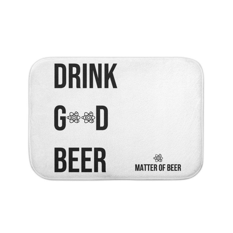 Drink Good Beer Black Home Bath Mat by Matter of Beer Shop