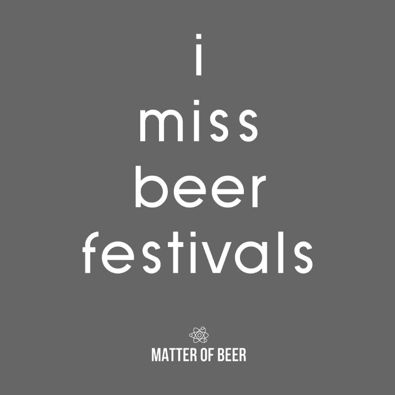 i miss beer festivals White Men's Longsleeve T-Shirt by Matter of Beer Shop