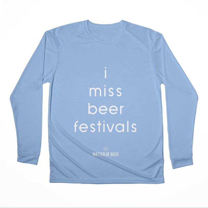 i miss beer festivals White Women's Longsleeve T-Shirt by Matter of Beer Shop