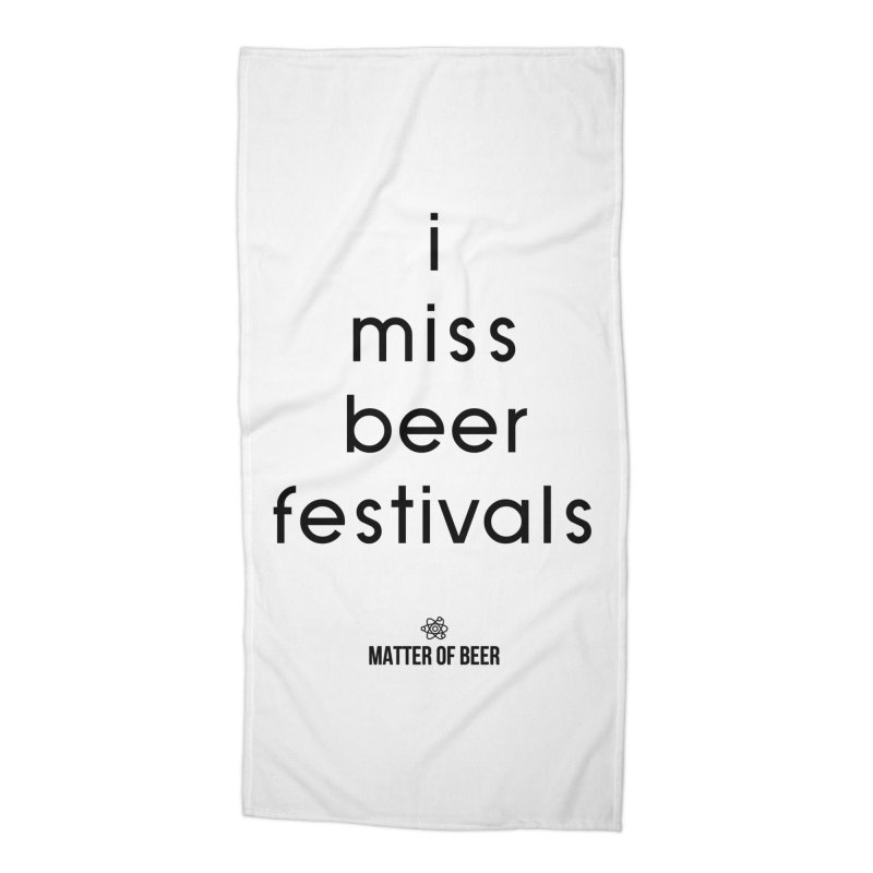i miss beer festivals Black Accessories Beach Towel by Matter of Beer Shop